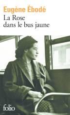 La Rose dans le bus Jaune d'Eugène Ébodé